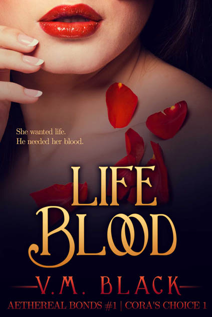 Life Blood: Cora's Choice Book 1