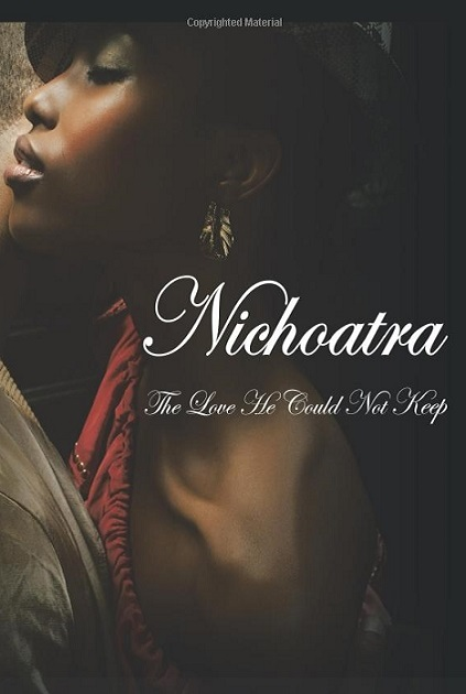 Nichoatra, The Love He Could Not Keep