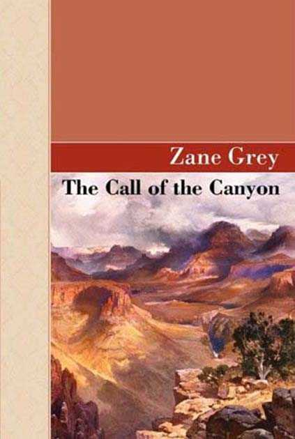 Call of the Canyon Zane Grey