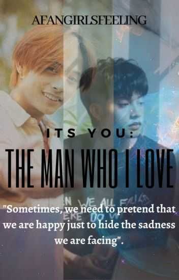 IT'S YOU: THE MAN WHO I LOVE
