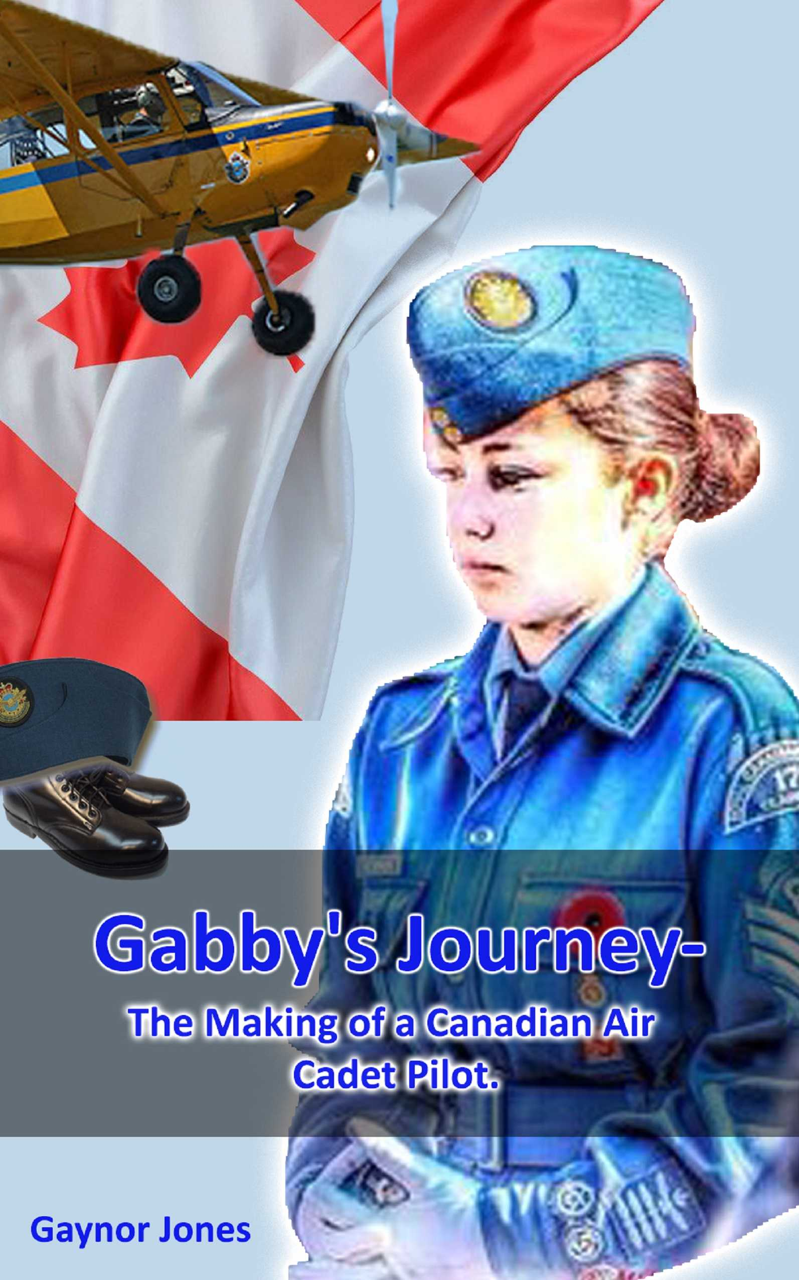 Gabby's Journey-The Making of a Canadian Air Cadet Pilot