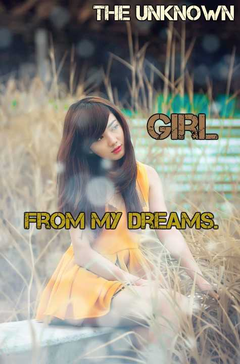The unknown girl from my dreams..