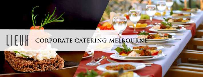 Lieux Corporate Catering Melbourne